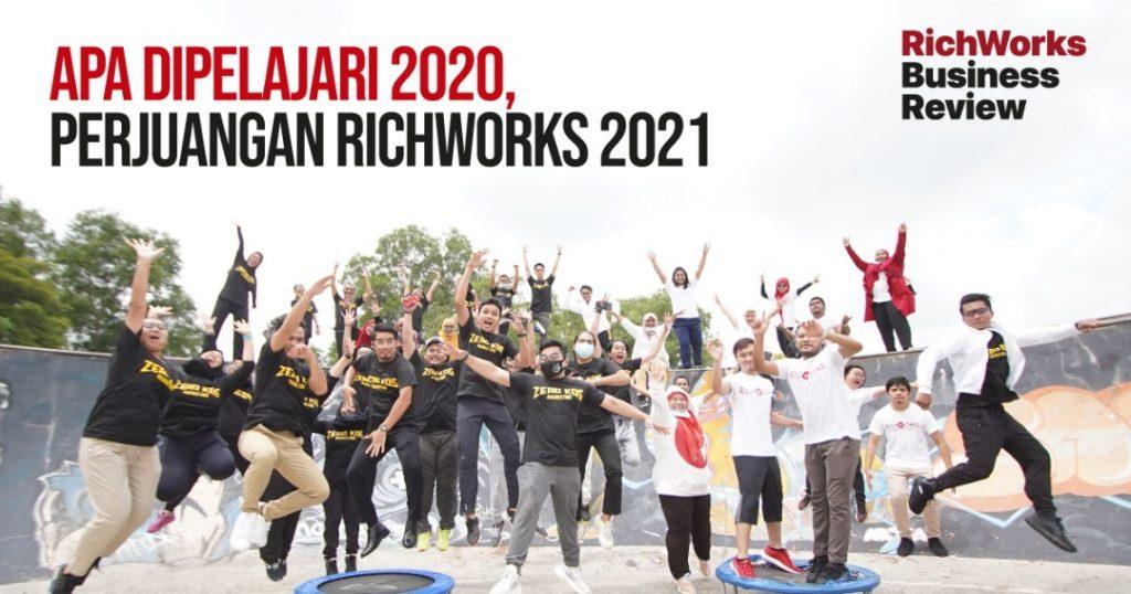 Apa Dipelajari 2020, Perjuangan RichWorks 2021