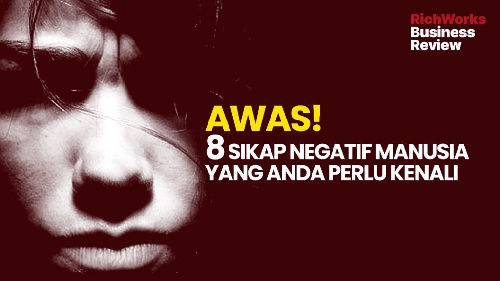 Awas! 8 Sikap Negatif Manusia Yang Anda Perlu Kenali