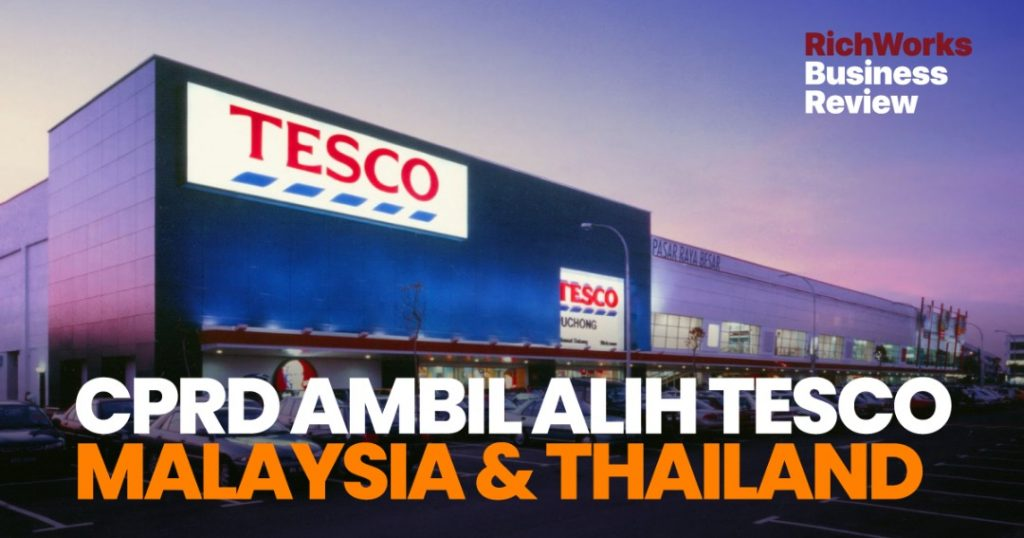 CPRD Ambil Alih Tesco Malaysia & Thailand. Apa Usahawan Boleh Belajar