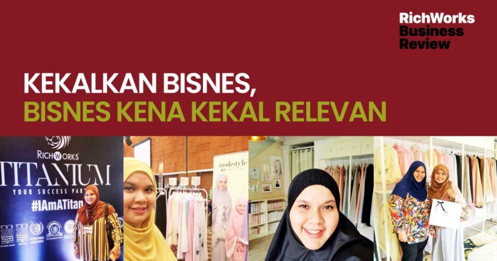 Noureen : Kekalkan Bisnes, Bisnes Kena Kekal Relevan