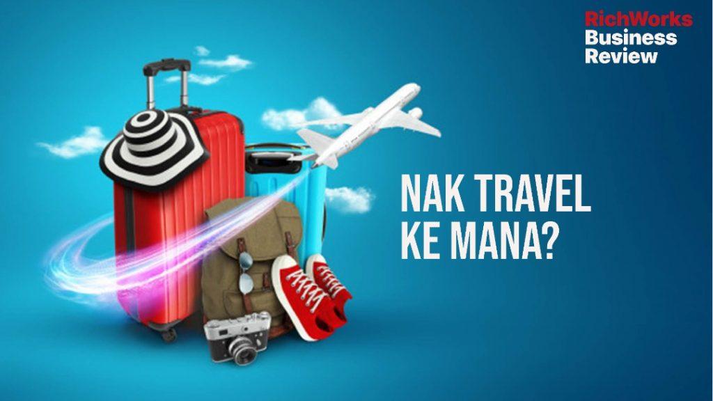 Rindu nak travel! Nak travel ke mana?