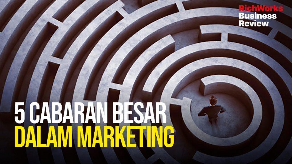 5 Cabaran Besar Dalam Marketing