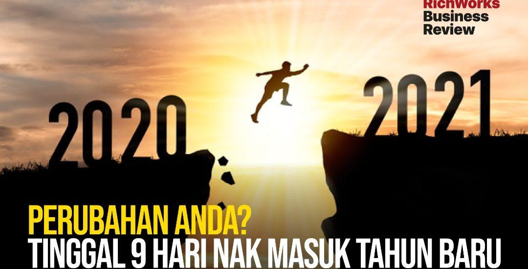 Perubahan anda dengan beberapa hari saja nak masuk tahun 2021