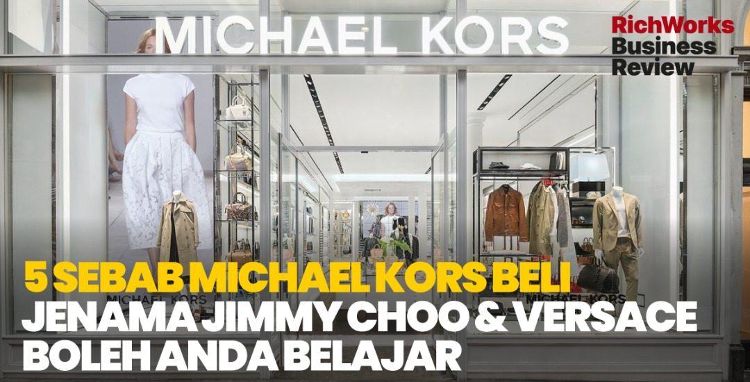 5 Sebab Michael Kors Beli Jenama Jimmy Choo & Versace. Apa Yang Usahawan Boleh Belajar?