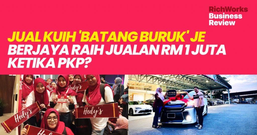 Hedy's International : Jual Kuih Batang Buruk Saja, Capai RM1 Juta Pertama