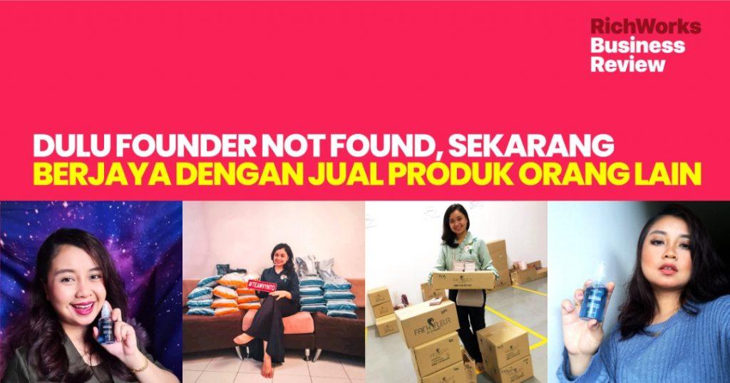Dulu Founder Not Found, Sekarang Berjaya Dengan Jual Produk Orang Lain