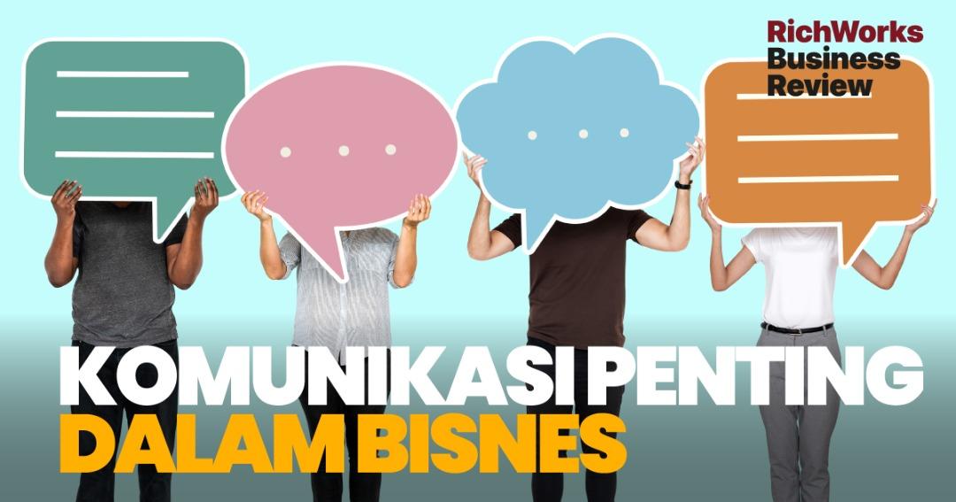 Komunikasi Penting Dalam Bisnes. 3 Cara Komunikasi Dengan Baik