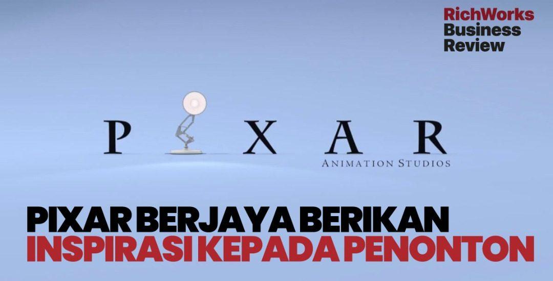 Pixar Berjaya Berikan Inspirasi Kepada Penonton. Apa Usahawan Boleh Belajar?