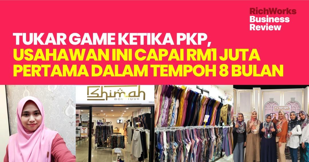 Shimah Boutique : Tukar Game Ketika PKP, Usahawan Ini Capai RM1 Juta Pertama Dalam