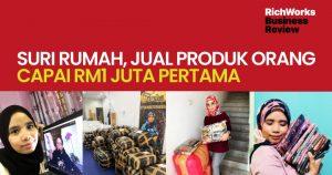 Suri Rumah, Jual Produk Orang Capai RM1 Juta Pertama