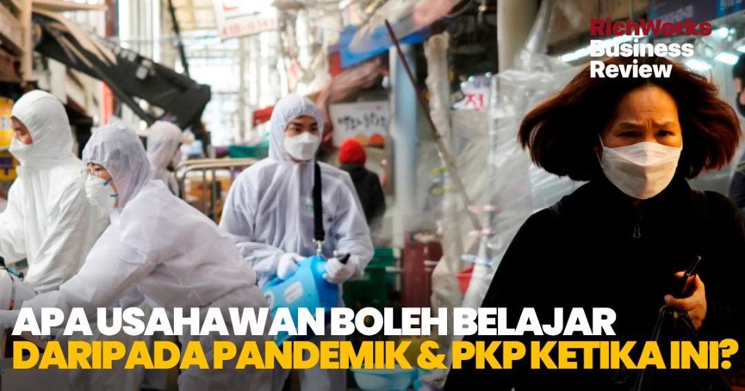 3 Perkara Penting Usahawan Boleh Belajar Daripada Pandemik & PKP Ketika Ini