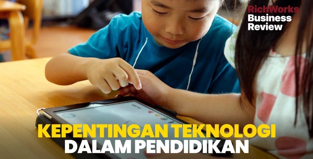 Kepentingan Teknologi Dalam Pendidikan