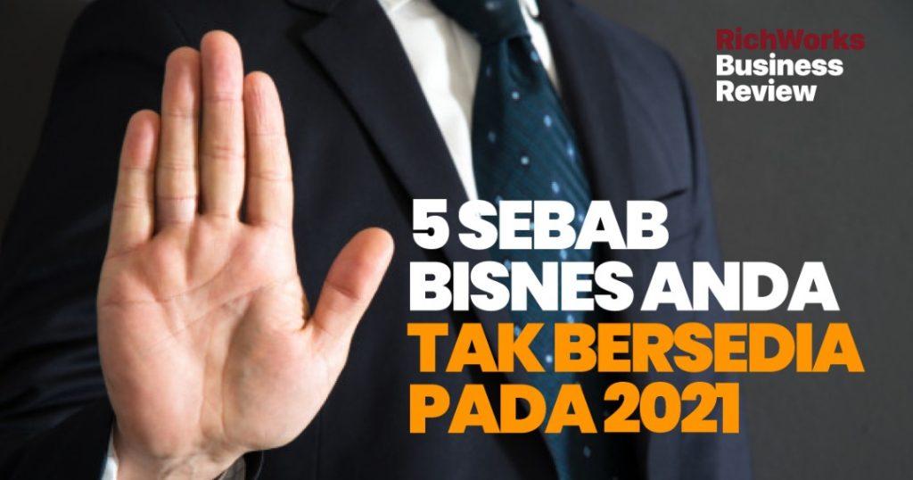 5 Sebab Bisnes Anda Tak Bersedia Pada 2021
