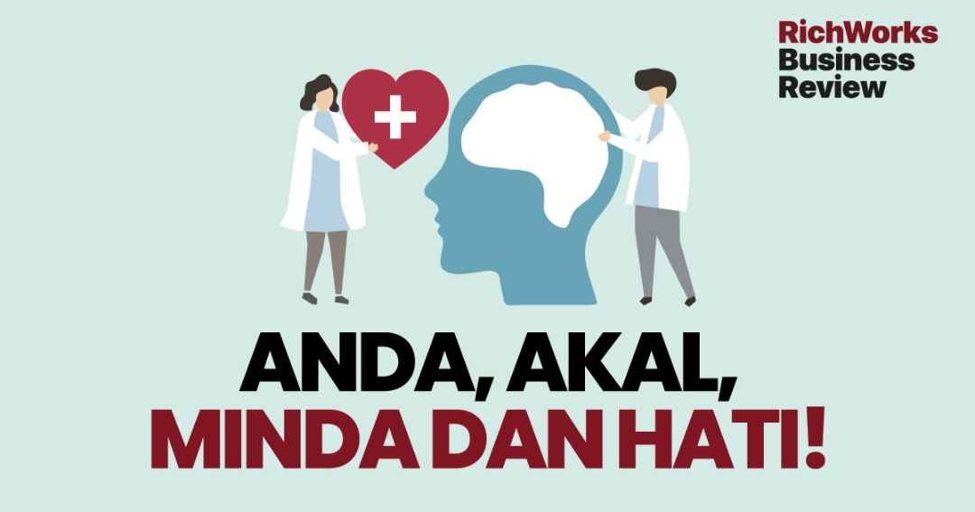 Anda, Akal, Minda dan Hati!