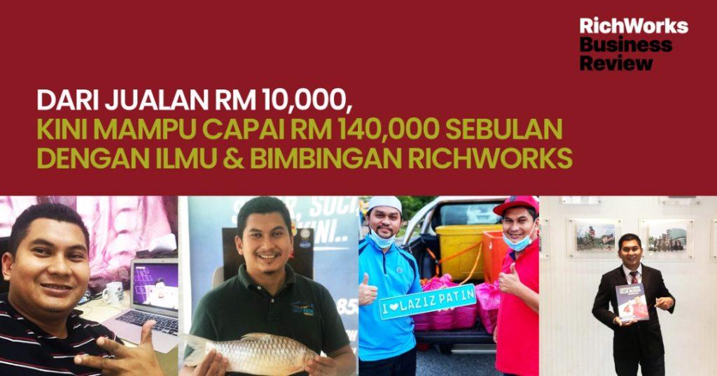 Laziz Patin : Dari Jualan RM10,000, Kini Mampu Capai RM140,000 Sebulan Dengan Ilmu & Bimbingan RichWorks