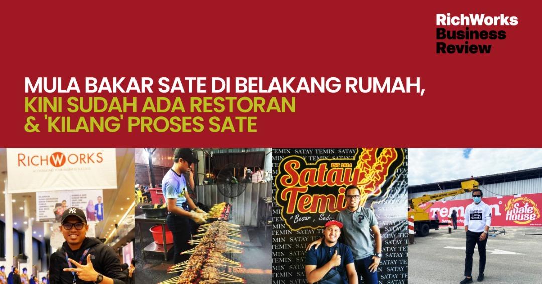 Sate Temin : Mula Bakar Sate Di Belakang Rumah, Kini Sudah Ada Restoran & 'Kilang' Proses Sate