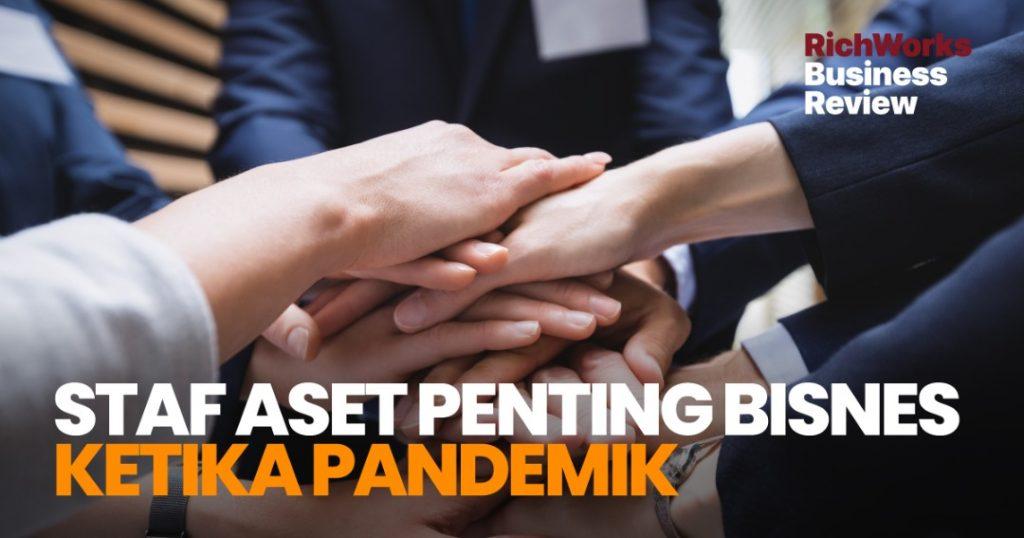 Staf Dan Team, Aset Penting Bisnes Ketika Pandemik