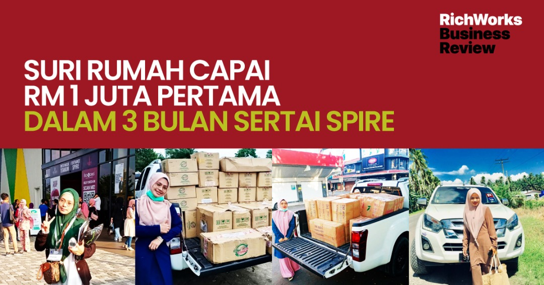 Executive Partner Najeehah : Suri Rumah Capai RM1 Juta Pertama Dalam 3 Bulan Sertai SPIRE