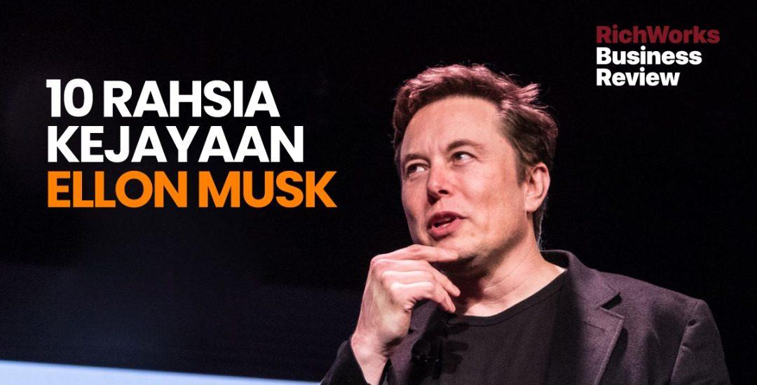 10 Rahsia Kejayaan Elon Musk