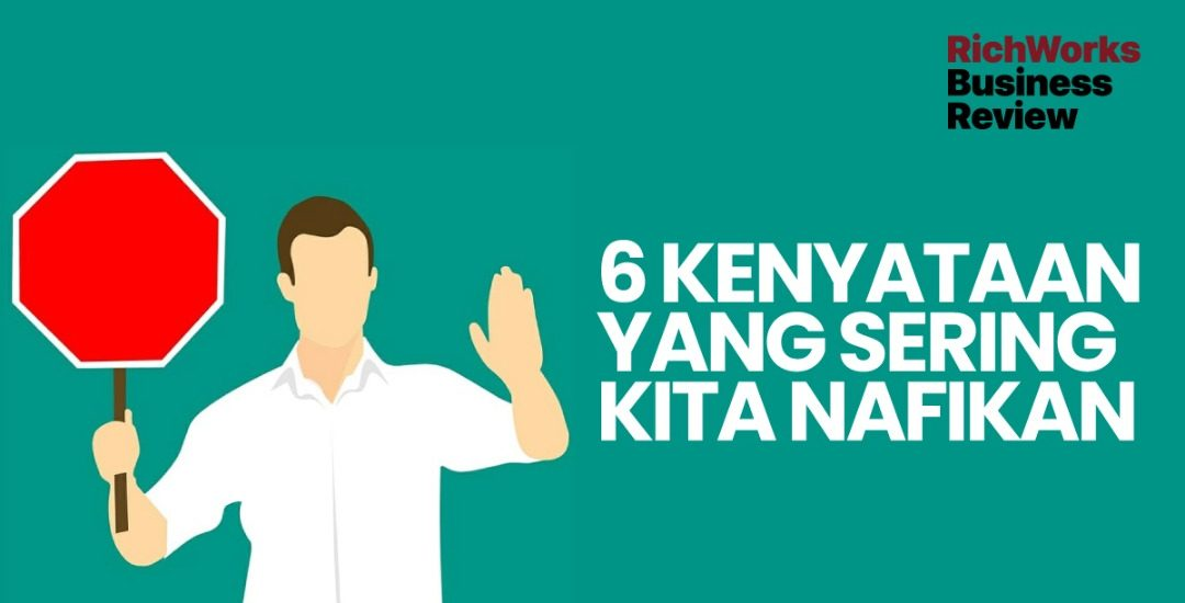 6 Kenyataan Yang Manusia Sering Nafikan