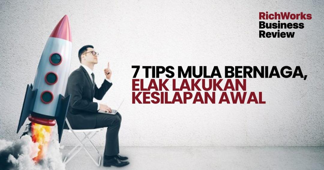 7 Tips Mula Berniaga, Elak Lakukan Kesilapan Awal