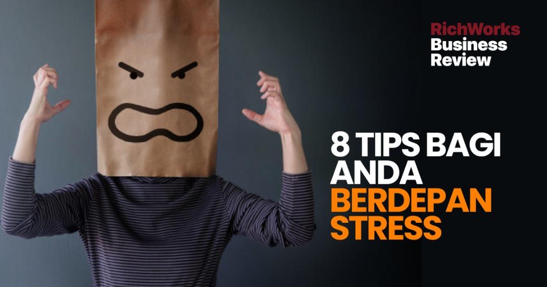 8 Tips Bagi Anda Berdepan Stres