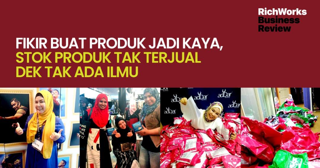 AdDar Beauty : Fikir Buat Produk Jadi Kaya, Stok Tak Terjual Dek Tak Ada Ilmu