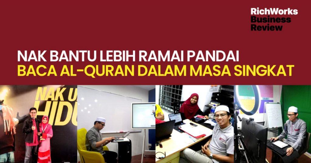 Azdan Quranic Centre : Nak Bantu Lebih Ramai Pandai Baca Al-Quran Dalam Masa Singkat