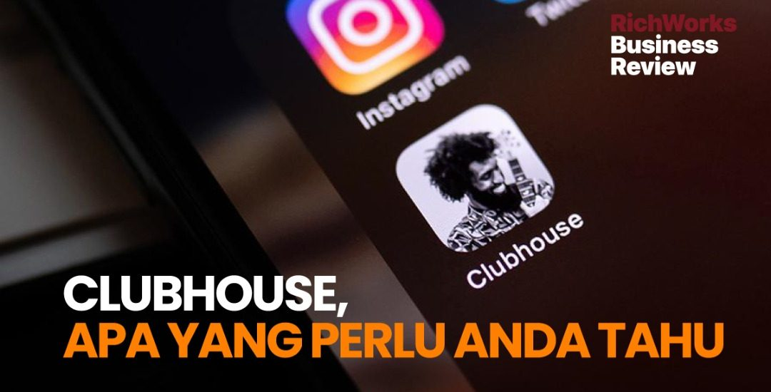Clubhouse, Apa Yang Perlu Anda Tahu. 5 Tips Bagi Yang Baru Bermula