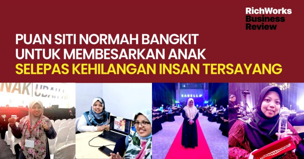 Puan Siti Normah Bangkit Untuk Membesarkan Anak Selepas Kehilangan Insan Tersayang