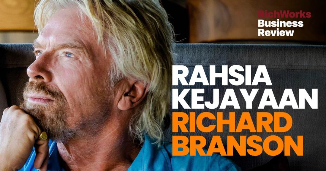 Rahsia Kejayaan Richard Branson. 10 Perkara Boleh Anda Ikuti