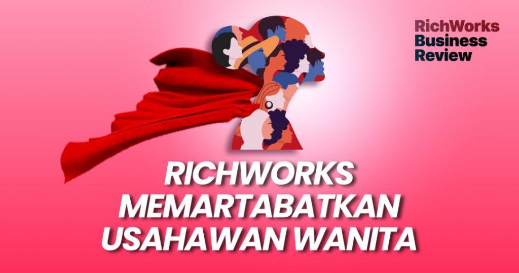 RichWorks Memartabatkan Usahawan Wanita