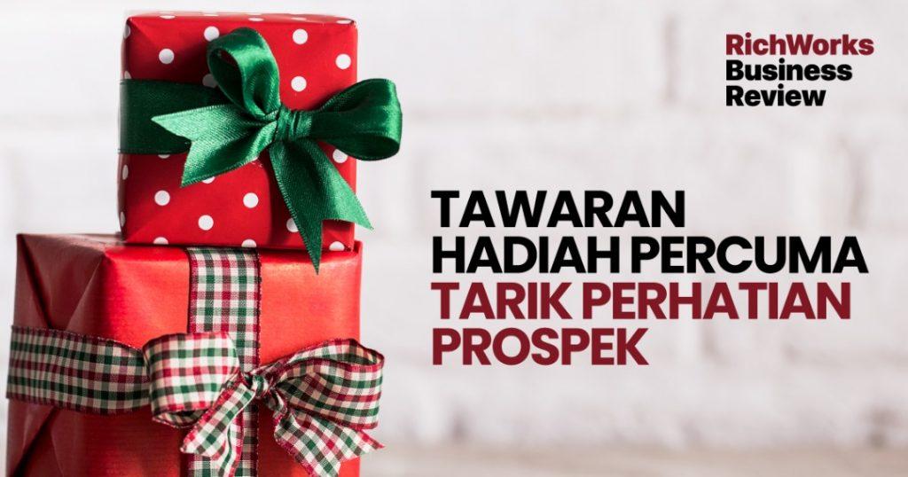 Tawaran Hadiah Percuma Tarik Perhatian Prospek