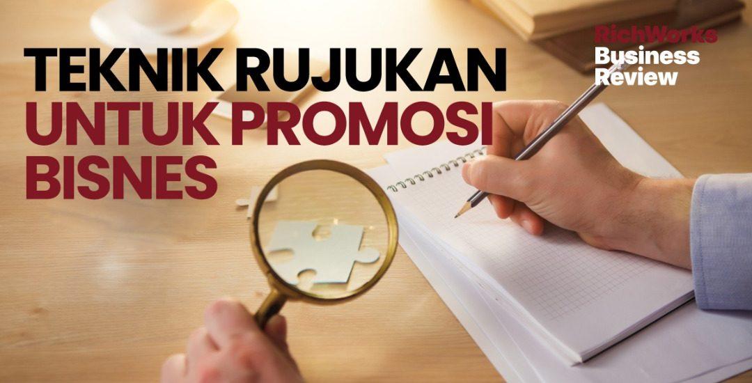 Teknik Rujukan untuk Promosi Bisnes