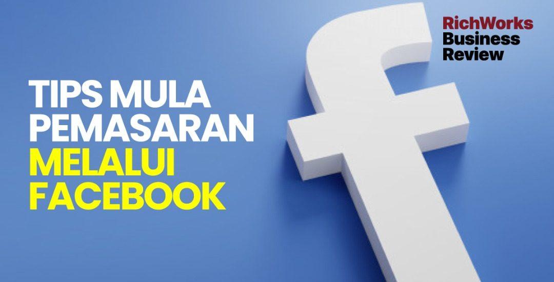 Tips Mula Pemasaran Melalui Facebook
