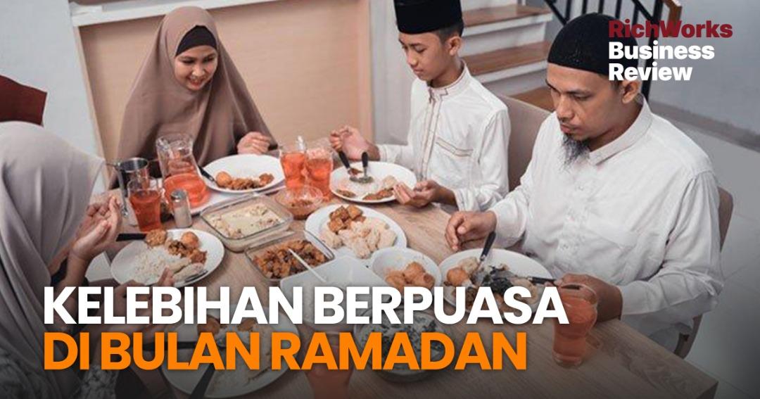 5 Kelebihan Berpuasa Di Bulan Ramadan