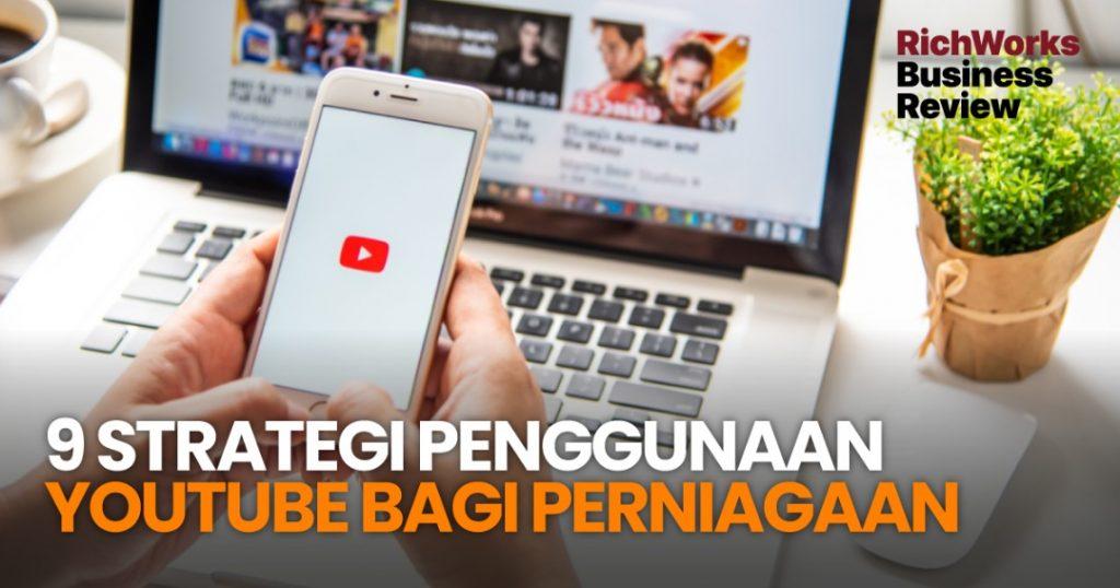 9 Strategi Penggunaan YouTube Bagi Perniagaan