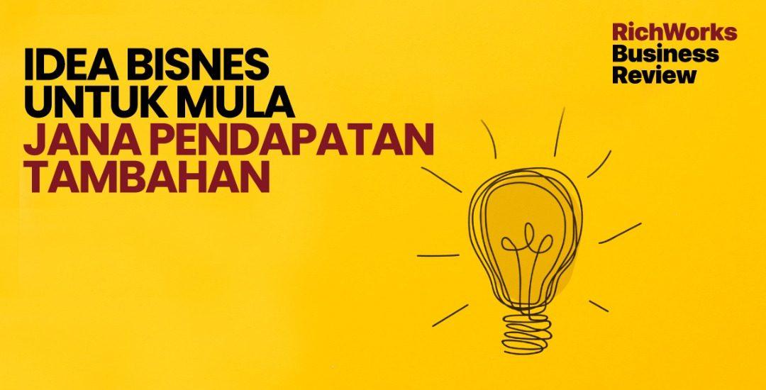 7 Idea Bisnes Untuk Mula Jana Pendapatan