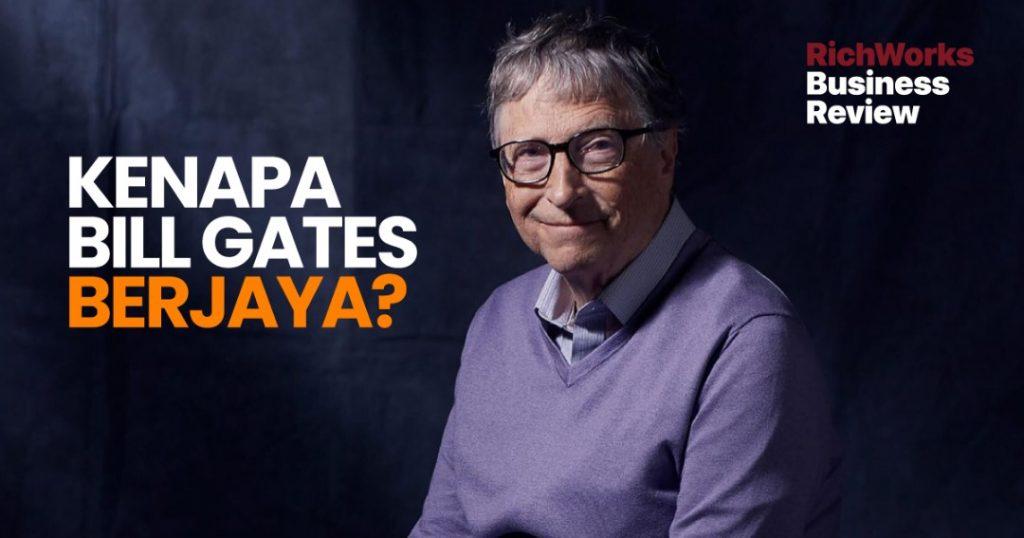 Kenapa Bill Gates Berjaya?