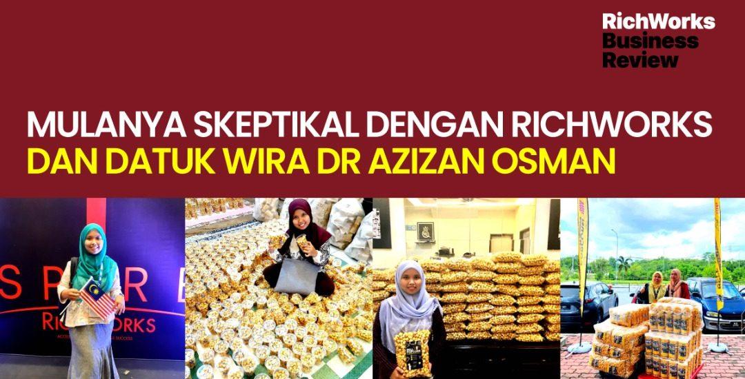 BELL POPCORN : Mulanya Skeptikal Dengan RichWorks dan Datuk Wira Dr Azizan Osman