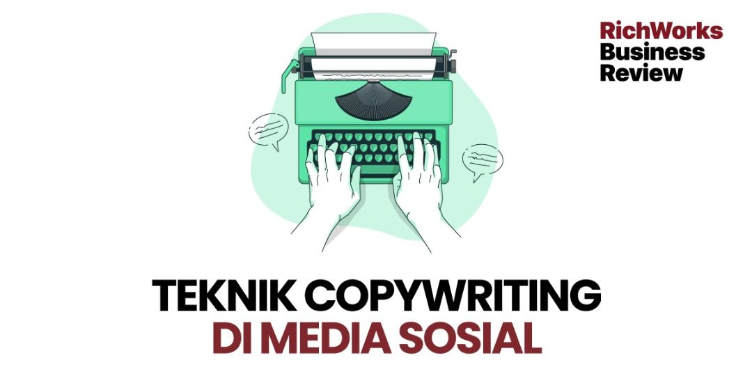 Teknik Copywriting Di Media Sosial
