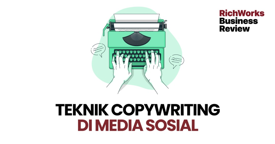 Teknik Copywriting Di Media Sosial