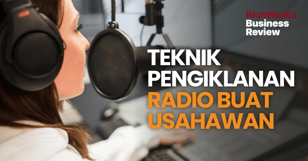 Teknik Pengiklanan Radio Buat Usahawan