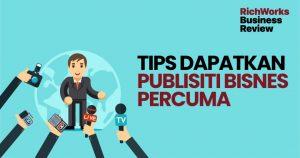 Tips Dapatkan Publisiti Bisnes Percuma