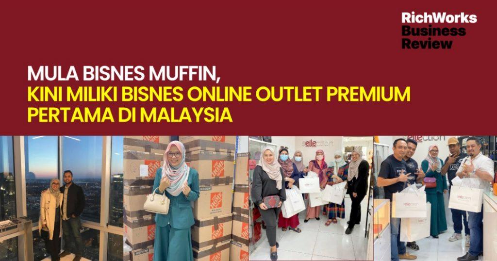 sellection.com : Mula Bisnes Muffin, Kini Miliki Bisnes Online Outlet Premium Pertama Di Malaysia