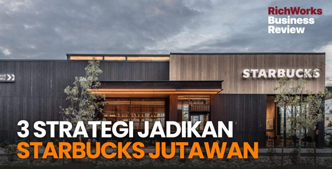 3 Strategi Jadikan Starbucks Jutawan