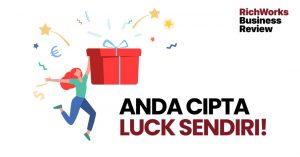 Anda Cipta Luck Sendiri!