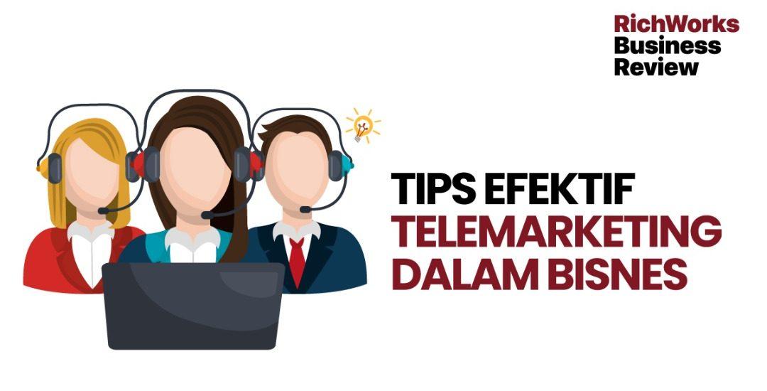Tips Efektif Telemarketing Dalam Bisnes