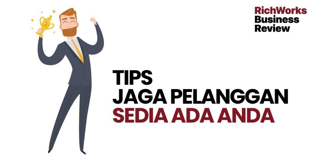Tips Jaga Pelanggan Sedia Ada Anda