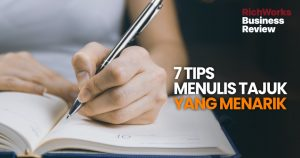 7 Tips Menulis Tajuk Yang Menarik